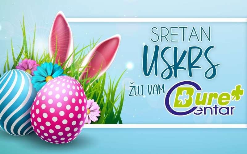 Sretan Uskrs želi Vam Bure Centar
